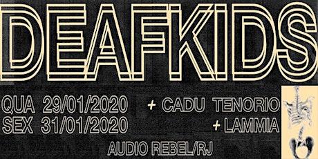 31/01 Deaf Kids + Lâmmia ingressos
