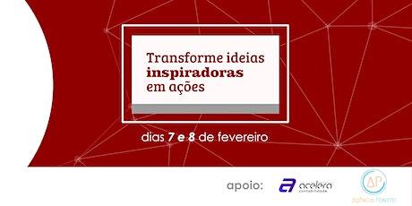 Transforme ideias inspiradoras em ações ingressos