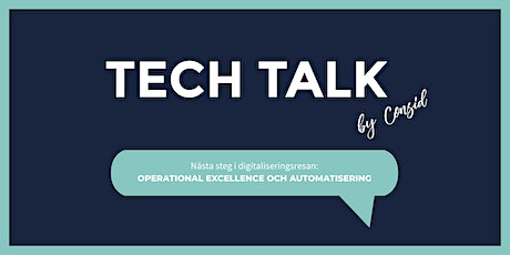 Tech Talk by Consid: Operational Excellence och Automatisering biljetter