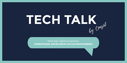 Tech Talk by Consid: Operational Excellence och Automatisering