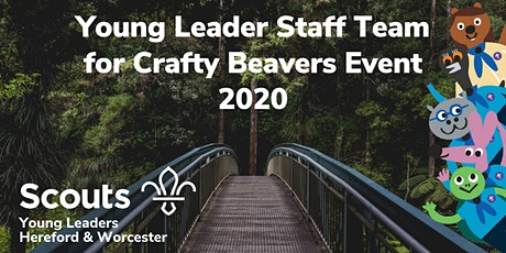 Young Leader Staff Team for Crafty Beavers Event 2020 tickets
