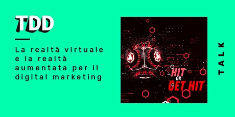 La realtà virtuale e la realtà aumentata per il digital marketing biglietti