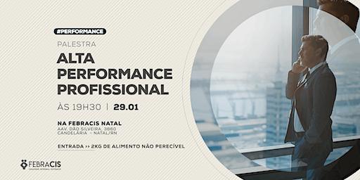 [NATAL/RN] Palestra Alta Performance Profissional 29/01