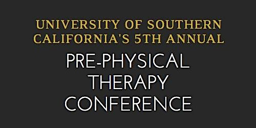 Fifth Annual Southern California Pre-Physical Therapy Conference
