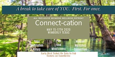 Connect-Cation Women's Wellness Retreat tickets