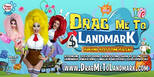 Drag Me To Landmark - Bikini Bottom Bash!