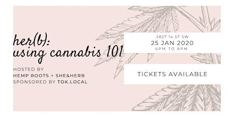 Her(b): Using Cannabis 101 tickets