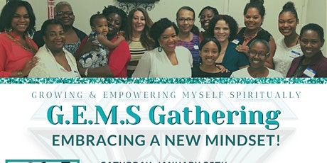 G.E.M.S Gathering: Embracing A New Mindset tickets