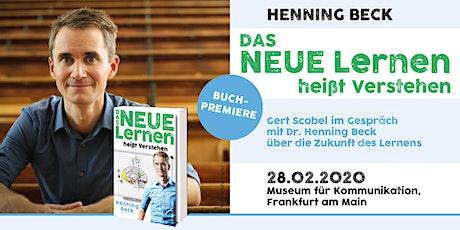 Buchpremiere «Das neue Lernen - heißt Verstehen» mit Dr. Henning Beck Tickets