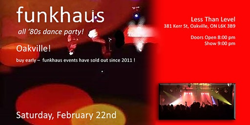 funkhaus in Oakville - all '80s dance party!  Saturday February 22nd , 2020