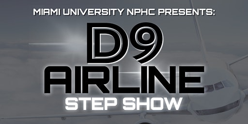 "Miami University NPHC Step Show ""D9 Airline"""