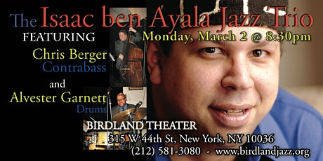 The Isaac ben Ayala Trio with Chris Berger and Alvester Garnett tickets