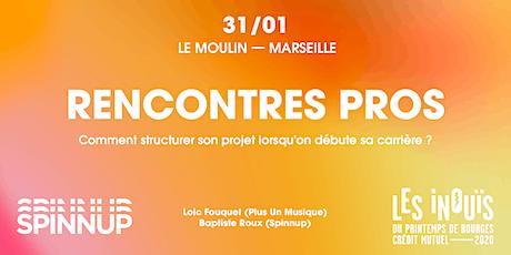 Spinnup x Les iNOUïS — Rencontres pros @ Le Moulin à Marseille billets