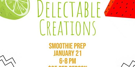Smoothies Delectable Creations tickets