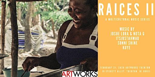 """""""Raices"""" Part II  a multicultural music series"""