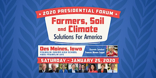2020 Iowa Presidential Forum: Farmers, Soil and Climate