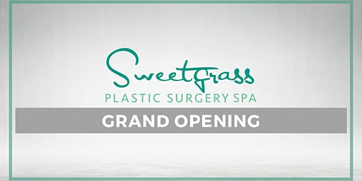 Sweetgrass Plastic Surgery Spa Grand Opening