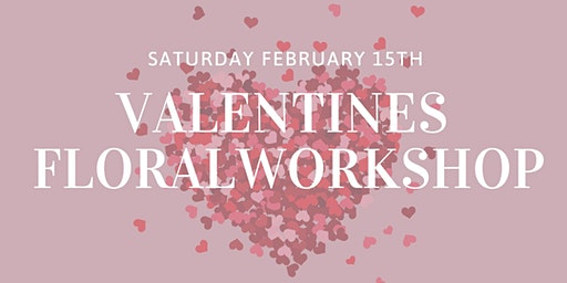 Valentines Floral Workshop