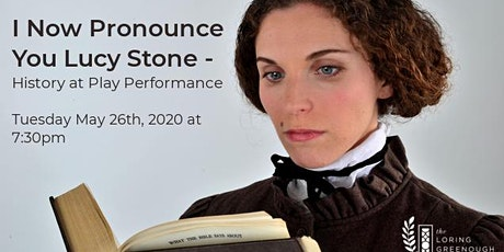 I Now Pronounce You Lucy Stone - History at Play at the Loring Greenough House tickets