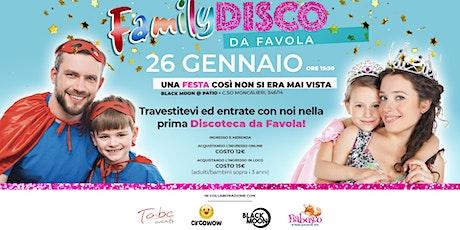 FAMILY DISCO DA FAVOLA biglietti