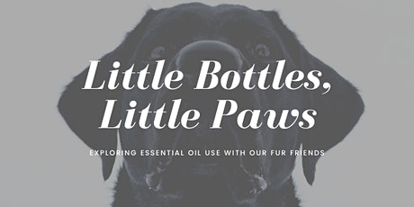 Little Bottles,Little Paws: Exploring Essential Oil use with ourFur Friends tickets
