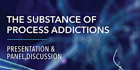The Substance of Process Addictions tickets
