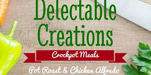 Crockpot Meals Delectable Creations