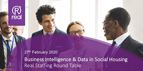 Business Intelligence & Data in Social Housing - Real Staffing Round Table tickets