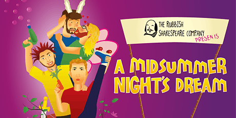 Rubbish Shakespeare: A Midsummer Night's Dream tickets