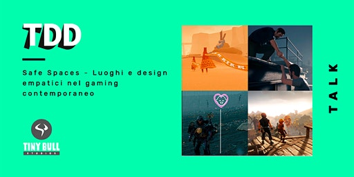 Safe Spaces - Luoghi e design empatici nel gaming contemporaneo