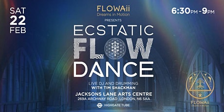 Ecstatic Flow Dance - Saturday 22nd February 2020 tickets