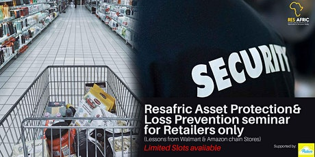 Resafric Asset Protection/Loss Prevention seminar for Retailers only tickets