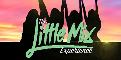 The Little Mix Experience tickets