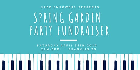 Jazz Empowers Spring Garden Party Fundraiser tickets