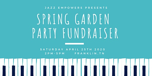 Jazz Empowers Spring Garden Party Fundraiser