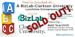 BizLab-Clarkson Lunchtime Entrepreneurship Series...
