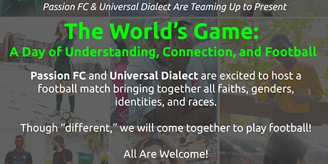 The World's Game: A Day of Understanding, Connection, and Football tickets