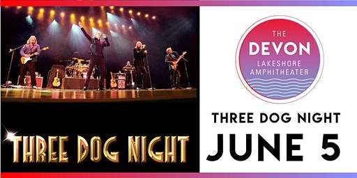 Three Dog Night with special guest Danny McGaw