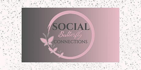 Social Butterfly Connections February Networking tickets