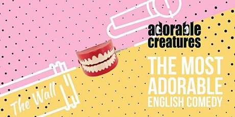 Adorable Creatures - English Language Comedy Show Tickets