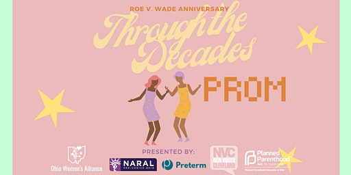 Roe V. Wade Anniversary Through the Decades Prom
