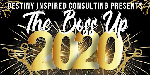 Destiny Inspired Consulting Presents The BOSS UP 2020 Vision Board Party