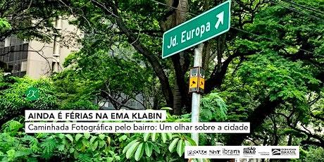 Caminhada Fotográfica pelo Bairro | Um olhar sobre a cidade → Ainda é férias na Ema Klabin ingressos