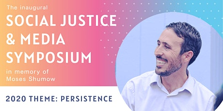 Social Justice and Media Symposium, 2020 Theme: Persistence tickets