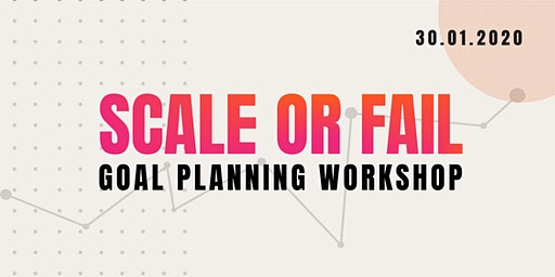 Scale or Fail - Goal Planning Workshop