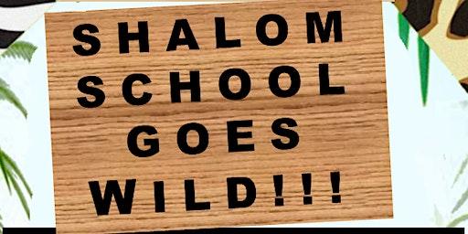 Shalom School Goes Wild
