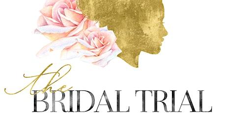 The Bridal Trial: Beauty & Wedding Prep tickets