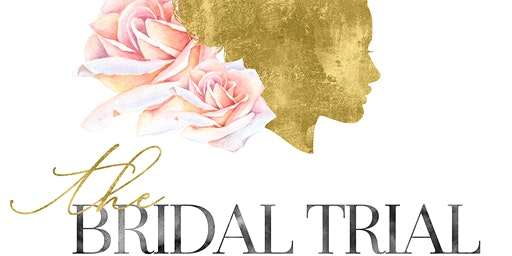 The Bridal Trial: Beauty & Wedding Prep