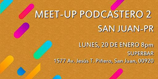 Meet-up Podcastero 2 - San Juan, PR
