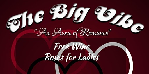"THE BIG VIBE ""An Aura of Romance"""